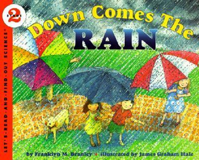 Down Comes the Rain By Branley, Franklyn Mansfield/ Hale, James Graham (ILT)