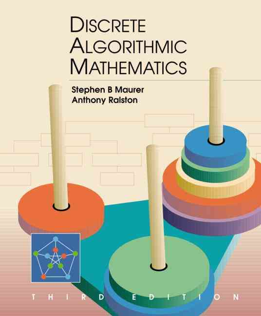 Discrete Algorithmic Mathematics By Maurer, Stephen B./ Ralston, Anthony